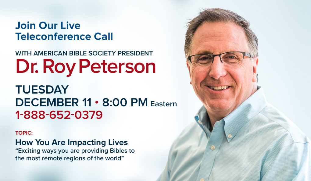 Join our live teleconference call with american bible society president Dr. Roy Peterson